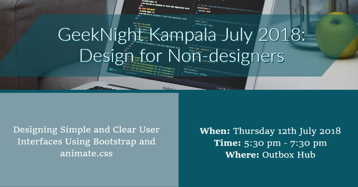 GeekNight Kampala July 2018: Design for Non-designers